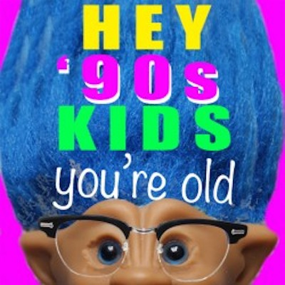 hey_90s_kids_youre_old.web_-250x250 2
